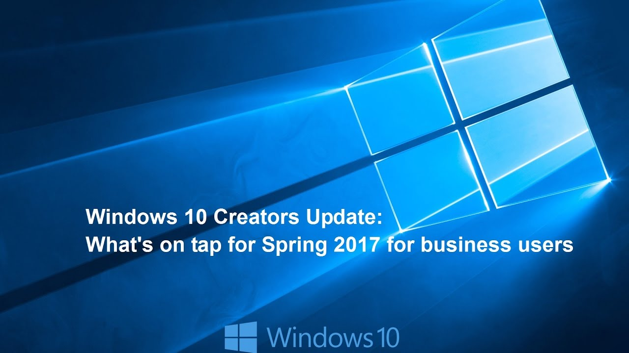 Windows 10 Update What S On Tap For Spring 2017 For